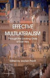 Effective Multilateralism: Through the Looking Glass of East Asia