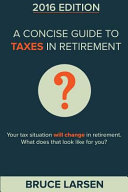 A Concise Guide to Taxes in Retirement