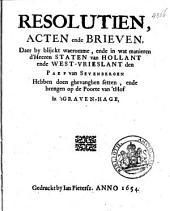 Resolutien, acten ende brieven, daer by blijckt waeromme, ende in wat manieren d'heeren Staten van Hollant ende West-Vrieslant den Paep van Sevenbergen hebben doen ghevanghen setten, ende brengen op de poorte van 't hof in 'sGraven-hage: Volume 1