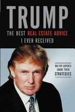Trump  The Best Real Estate Advice I Ever Received PDF