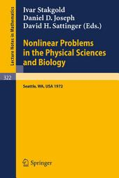 Nonlinear Problems in the Physical Sciences and Biology: Proceedings of a Battelle Summer Institute, Seattle, July 3 - 28, 1972