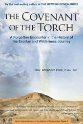 The Covenant of the Torch: A Forgotten Encounter in the History of the Exodus and Wilderness Journey, Book 2