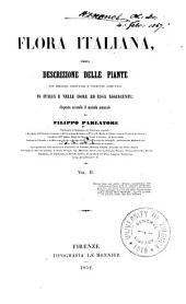 Flora italiana: ossia, Descrizione delle piante che crescono spontanee o vegetano come tali in Italia e nelle isole ad essa aggaicenti; disposta secondo il metodo naturale, Volume 2