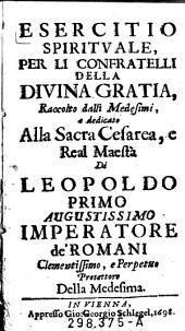 Esercitio (Esercizio) spiritvale, per li confratelli della divina gratia, Raccolto dalli Medesimi (etc.)