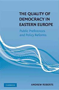 The Quality of Democracy in Eastern Europe PDF