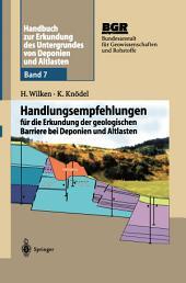 Handbuch zur Erkundung des Untergrundes von Deponien und Altlasten: Handlungsempfehlungen für die Erkundung der geologischen Barriere bei Deponien und Altlasten