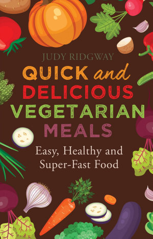 Quick and Delicious Vegetarian Meals