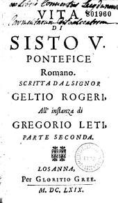 Vita di Sisto V pontefice romano all' instanza di Gregorio Leti
