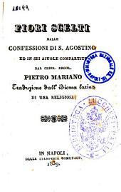 Fiori scelti dalle Confessioni di S. Agostino ed in sei aiuole compartiti dal chier. regol. Pietro Mariano