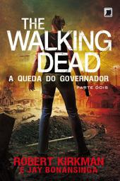 A queda do Governador: parte 2 - The Walking Dead -