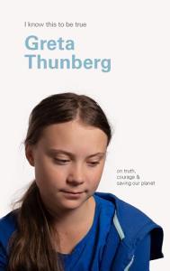 Greta Thunberg  I Know This To Be True