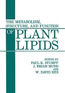 The Metabolism  Structure  and Function of Plant Lipids