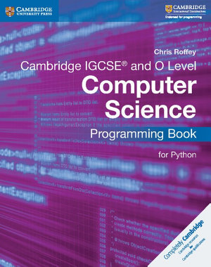 Cambridge IGCSE   and O Level Computer Science Programming Book for Python PDF