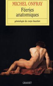 Féeries anatomiques: Généalogie du corps faustien