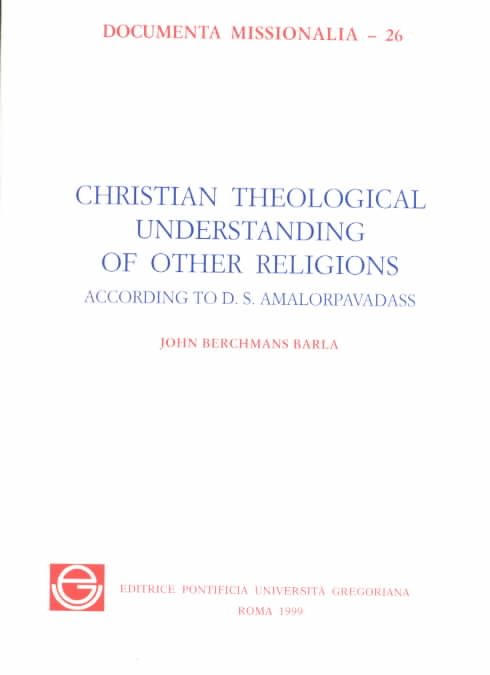 Christian Theological Understanding of Other Religions According to D.S. Amalorpavadass