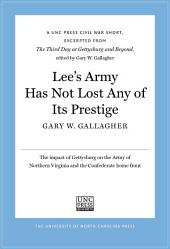 Lee's Army Has Not Lost Any of Its Prestige: A UNC Press Civil War Short, Excerpted from The Third Day at Gettysburg and Beyond, edited by Gary W. Gallagher