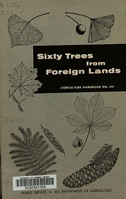 Sixty Trees from Foreign Lands