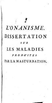 L'onanisme: dissertation sur les maladies produites par le masturbation