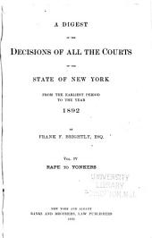 A Digest of the Decisions of All the Courts of the State of New York from the Earliest Period to the Year 1892: Volume 4