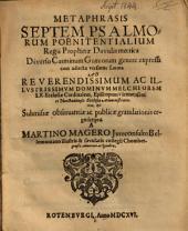 Metaphrasis Septem Psalmorum Poenitentialium Regii Prophetae Davidis metrica: Diverso carminum Graecorum genere expressa cum adiecta versione Latina ...
