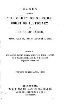 Cases Decided in the Court of Session  Court of Justiciary  and House of Lords PDF