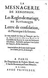 La mesnagerie de Xenophon. ; Les regles de mariage de Plvtarqve. ; Lettre de consolation de Plutarque à sa femme