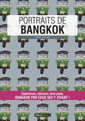Portraits de Bangkok: Bangkok par ceux qui y vivent !