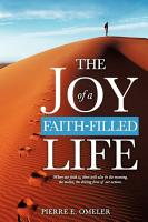 The Joy of a Faith Filled Life PDF