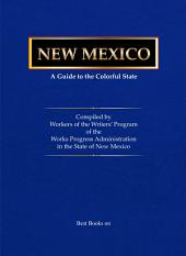 New Mexico, a Guide to the Colorful State;