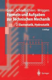 Formeln und Aufgaben zur Technischen Mechanik: 2 Elastostatik, Hydrostatik, Ausgabe 5