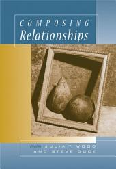 Composing Relationships: Communication in Everyday Life