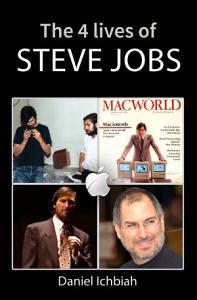 The Four Lives of Steve Jobs