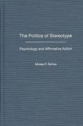 The Politics of Stereotype: Psychology and Affirmative Action