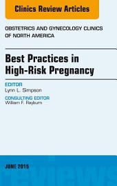 Best Practices in High-Risk Pregnancy, An Issue of Obstetrics and Gynecology Clinics,