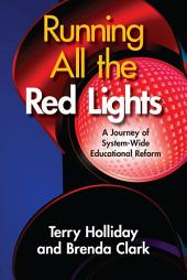 Running All the Red Lights: A Journey of Systemwide Educational Reform