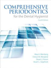 Comprehensive Periodontics for the Dental Hygienist: Edition 4