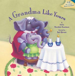 A Grandma Like Yours  A Grandpa Like Yours
