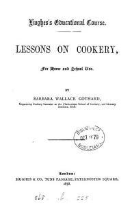 Lessons on Cookery  for Home and School Use PDF