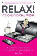 Relax  It s Only Social Media Book