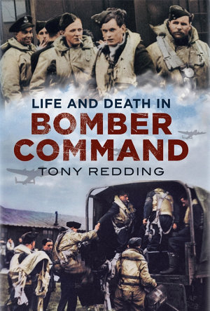 Life and Death in Bomber Command PDF