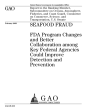 Seafood Fraud: FDA Program Changes and Better Collaboration Among Key Federal Agencies Could Improve Detection and Prevention