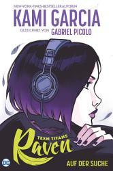 Teen Titans  Raven   Auf der Suche PDF