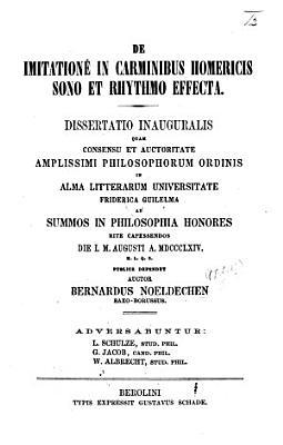 De imitatione in carminibus Homericis sono et rhythmo effecta  Dissertatio inauguralis  etc PDF