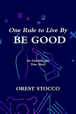 One Rule to Live By BE GOOD PDF
