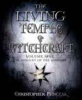 The Living Temple of Witchcraft Volumn One: The Descent of the Goddess
