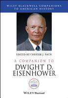 A Companion to Dwight D  Eisenhower PDF
