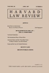 Harvard Law Review: Volume 130, Number 6 - April 2017