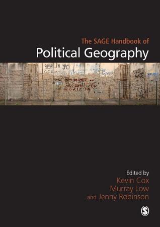 The SAGE Handbook of Political Geography PDF