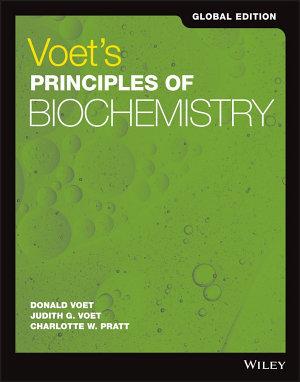 Voet s Principles of Biochemistry Global Edition