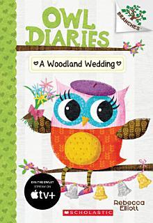 A Woodland Wedding  A Branches Book  Owl Diaries  3  Book